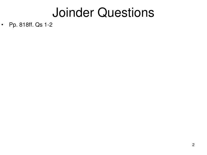 Joinder questions