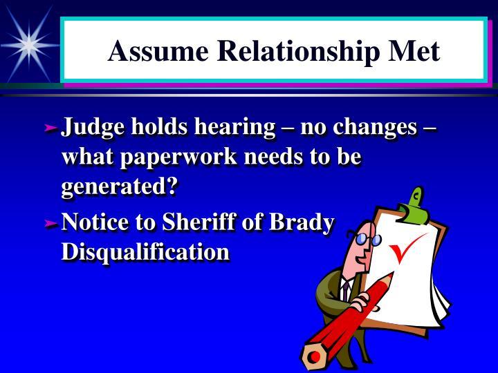 Assume Relationship Met