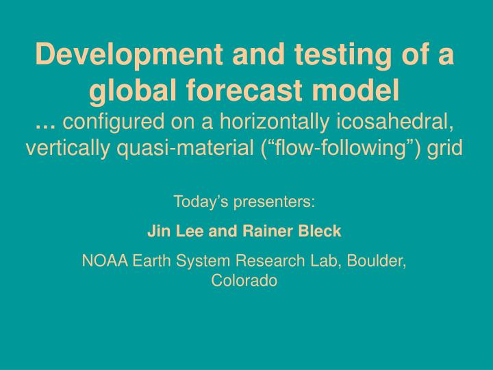 Development and testing of a global forecast model