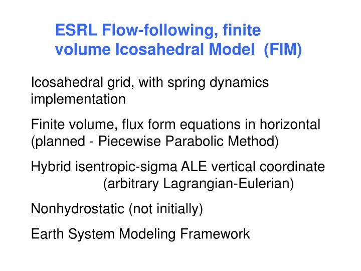 ESRL Flow-following, finite volume Icosahedral Model  (FIM)