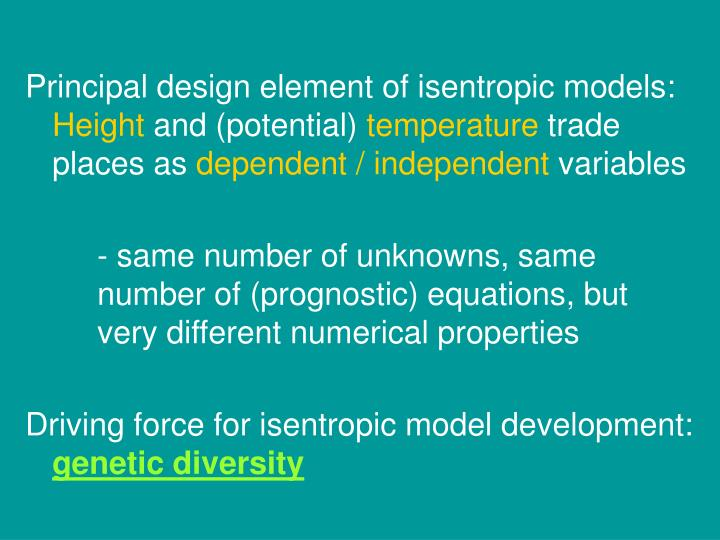 Principal design element of isentropic models: