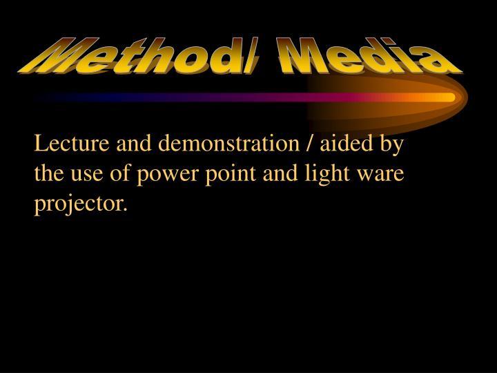 Method/ Media