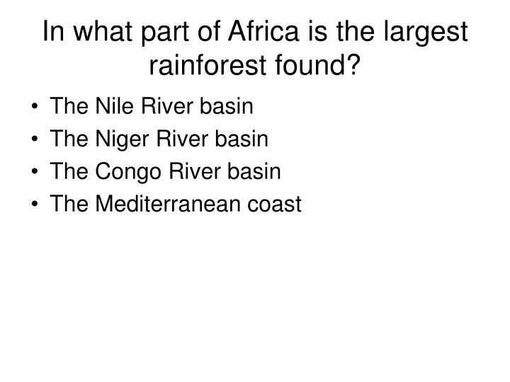In what part of Africa is the largest rainforest found?