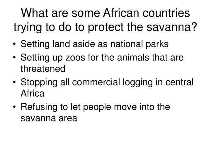 What are some African countries trying to do to protect the savanna?