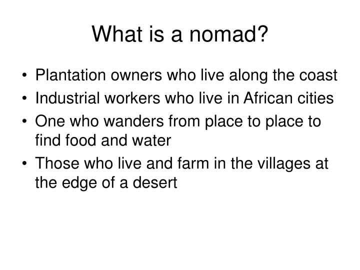 What is a nomad?