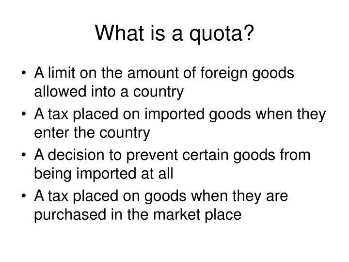 What is a quota?
