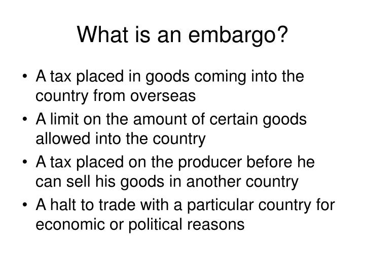 What is an embargo?