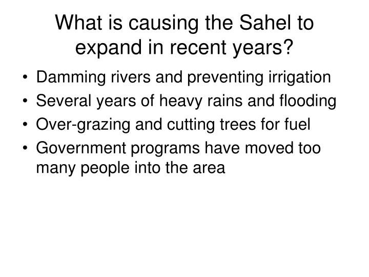 What is causing the Sahel to expand in recent years?