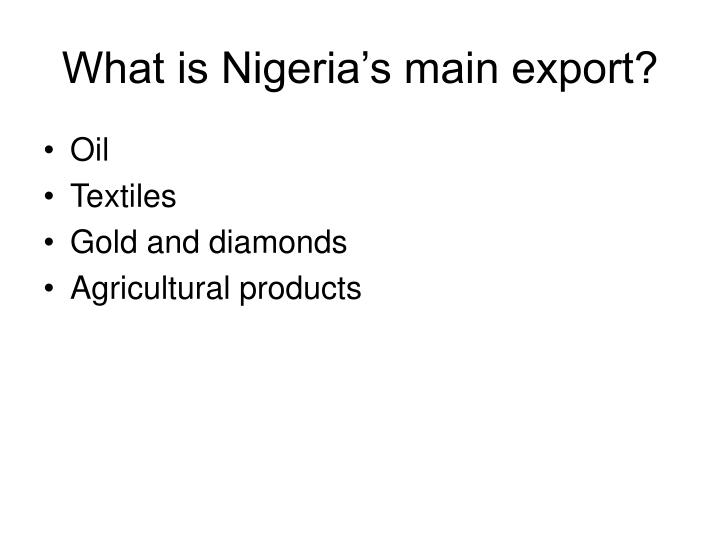 What is Nigeria's main export?