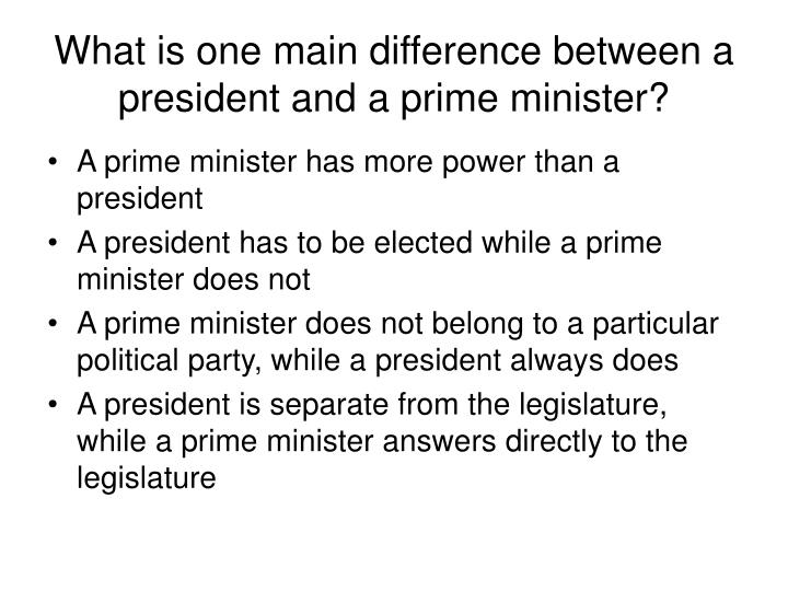 What is one main difference between a president and a prime minister?