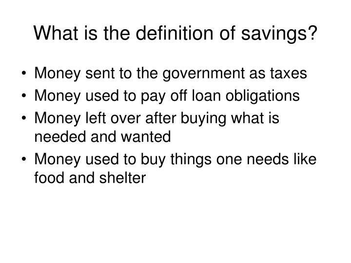 What is the definition of savings?