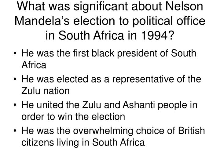 What was significant about Nelson Mandela's election to political office in South Africa in 1994?