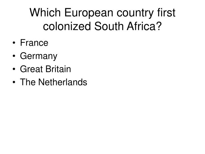 Which European country first colonized South Africa?