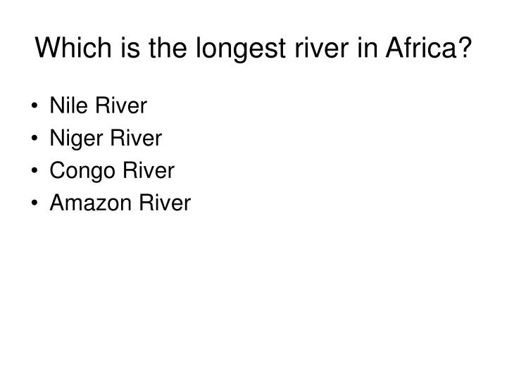 Which is the longest river in Africa?