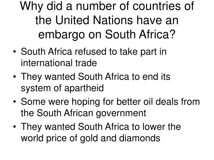Why did a number of countries of the United Nations have an embargo on South Africa?