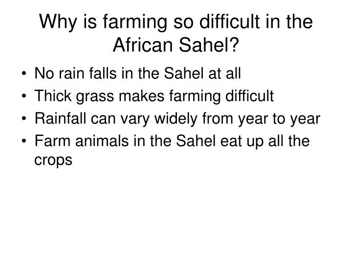 Why is farming so difficult in the African Sahel?