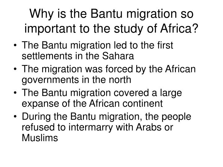 Why is the Bantu migration so important to the study of Africa?