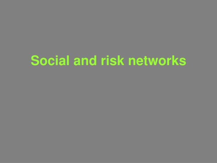 Social and risk networks