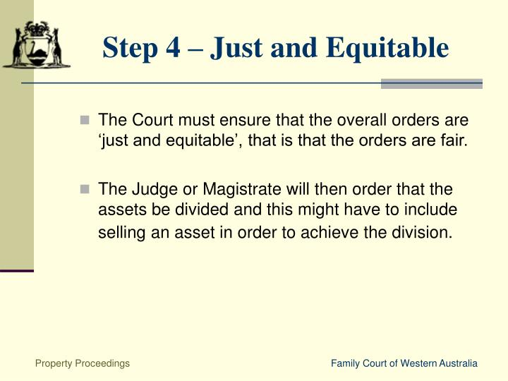 Step 4 – Just and Equitable