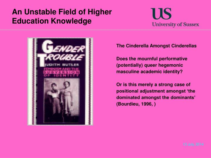 An Unstable Field of Higher Education Knowledge