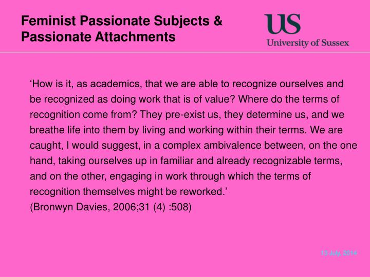 Feminist Passionate Subjects & Passionate Attachments