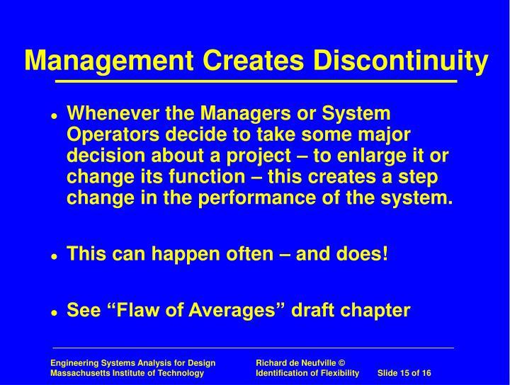 Management Creates Discontinuity