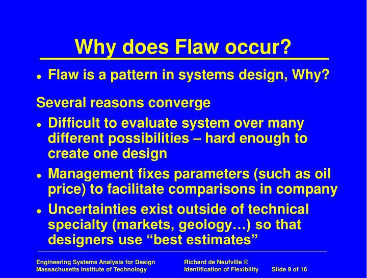 Why does Flaw occur?