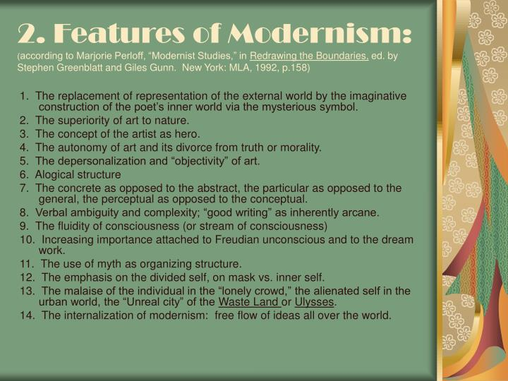 2. Features of Modernism: