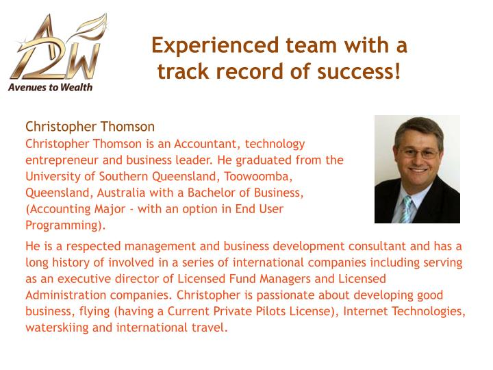 Experienced team with a track record of success!