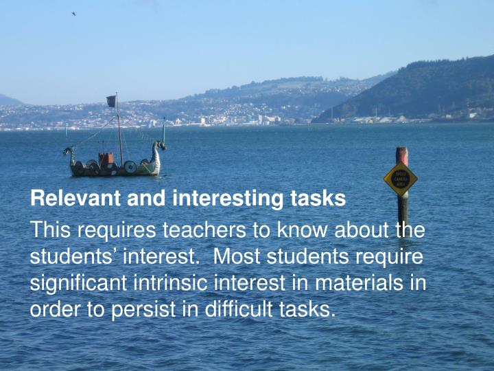 Relevant and interesting tasks