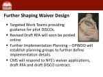 further shaping waiver design