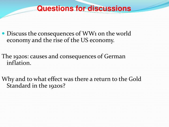 Discuss the consequences of WW1 on the world economy and the rise of the US economy.