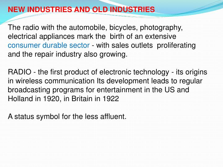 NEW INDUSTRIES AND OLD INDUSTRIES