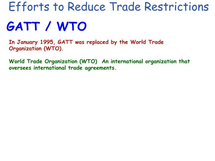 Efforts to Reduce Trade Restrictions