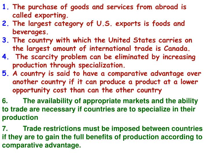 The purchase of goods and services from abroad is called exporting.
