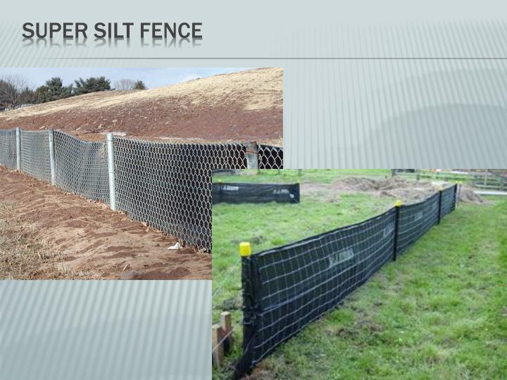 Super silt fence
