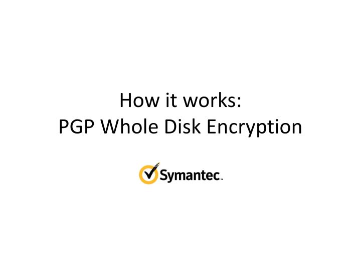 How it works pgp whole disk encryption