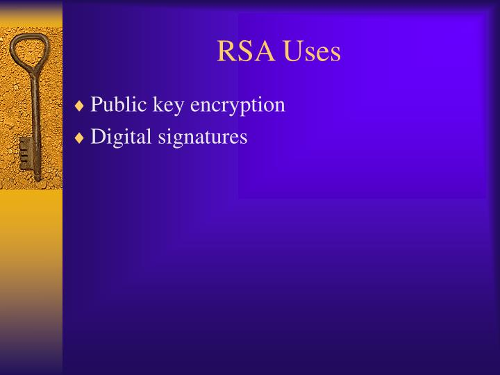 RSA Uses