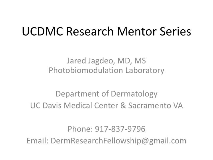 Ucdmc research mentor series