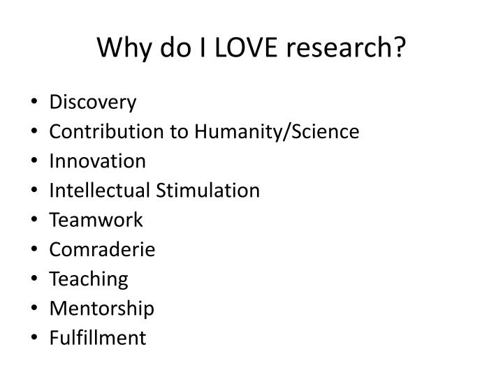 Why do I LOVE research?
