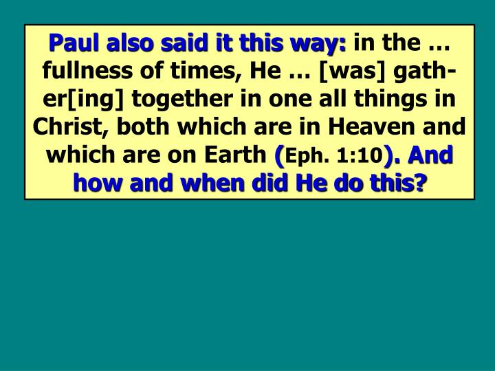 Paul also said it this way: