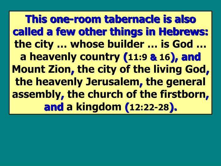 This one-room tabernacle is also called a few other things in Hebrews: