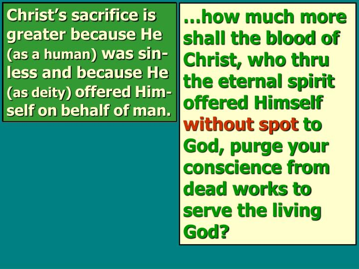 Christ's sacrifice is greater because He