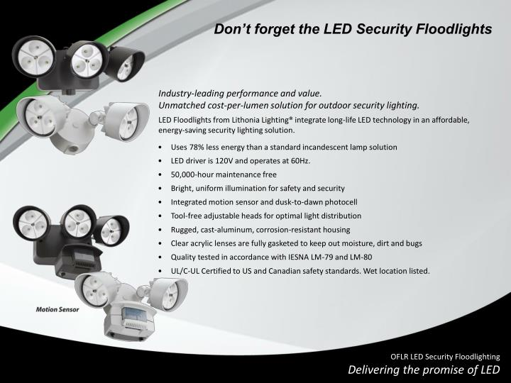 Don't forget the LED Security Floodlights