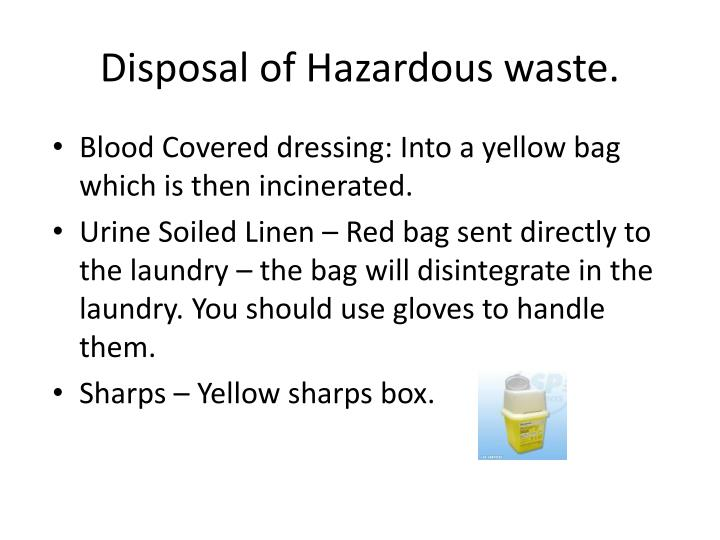 Disposal of Hazardous waste.