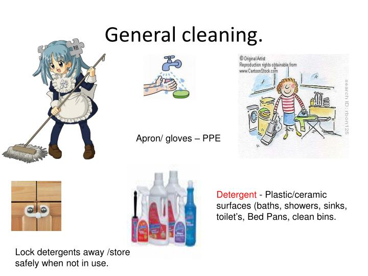 General cleaning.