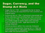 sugar currency and the stamp act riots