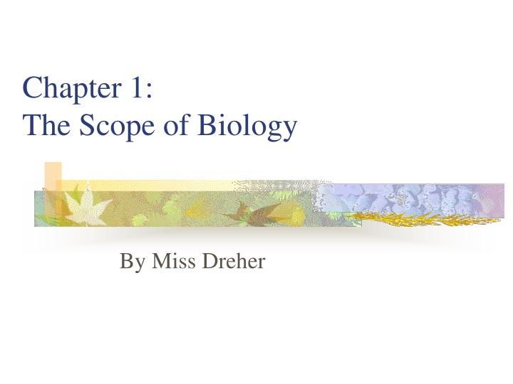 Chapter 1 the scope of biology