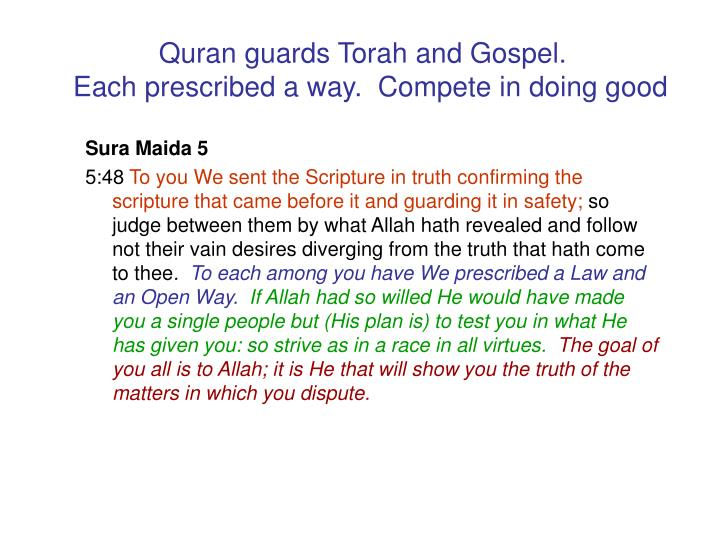 Quran guards Torah and Gospel.