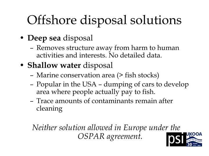 Offshore disposal solutions